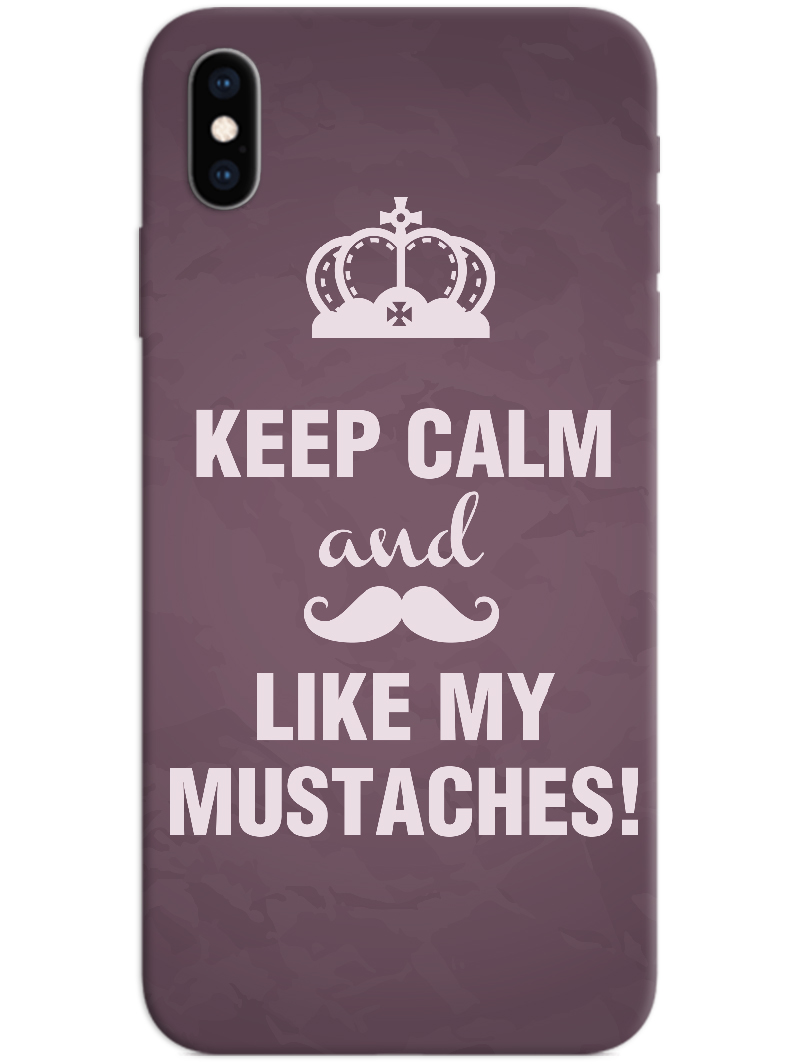 Keep Calm and Like My Mustache iPhone X / XS Case
